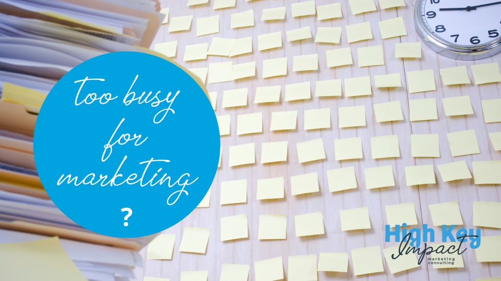too busy for marketing