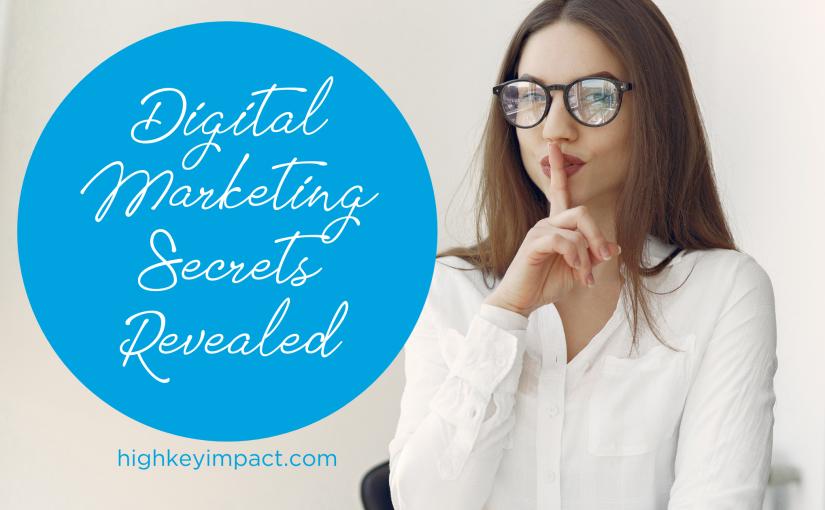Digital Marketing Secrets revealed