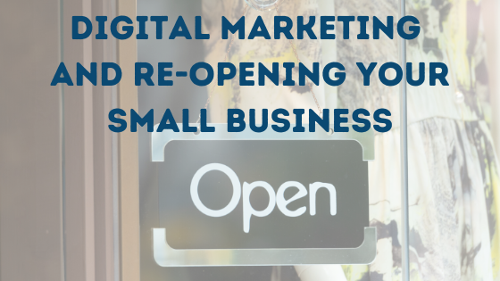 Digital Marketing and re-opening your small business