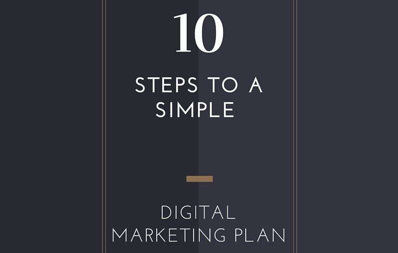 10 Steps to a Simple Digital Marketing Plan