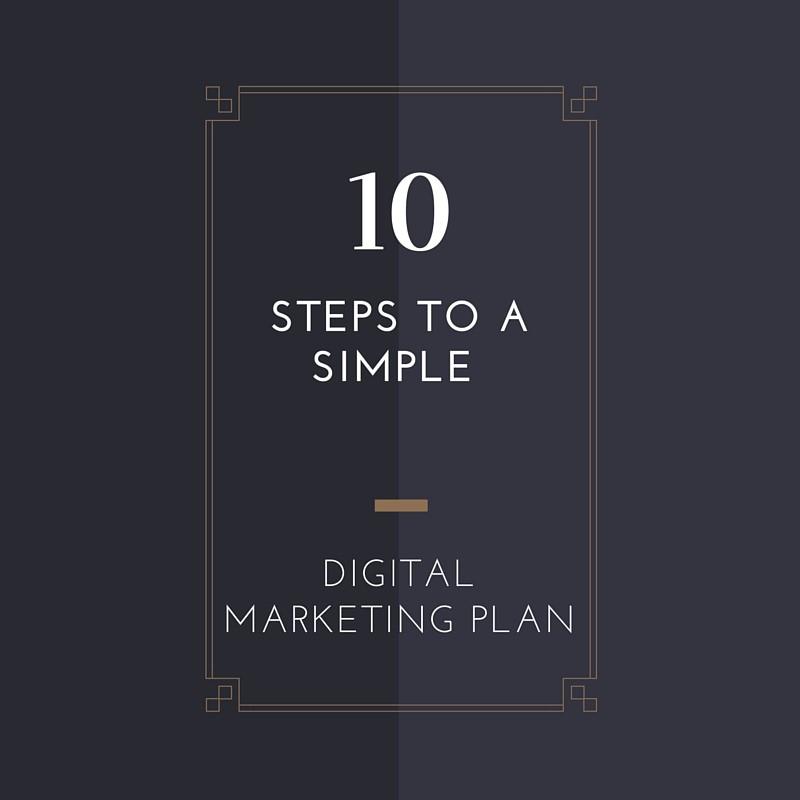 10 Steps to a Simple Digital Marketing Plan